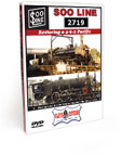 Soo Line 2719 <br/> Restoring a 4-6-2 Pacific DVD Video