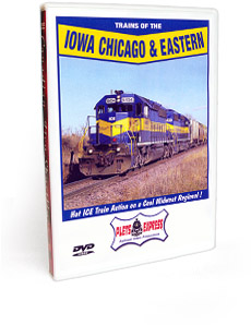 Trains of the Iowa Chicago & Eastern DVD Video